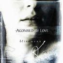 Agonised by Love - Blindness, 2002