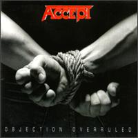 Accept - 1993 - Objection Overruled