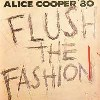 Alice Cooper - 1980 - Flush The Fashion