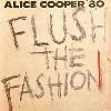 Alice Cooper - 1980 - Flush The Fashion