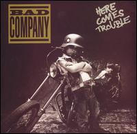 Bad Company - 1992 - Here Comes Trouble