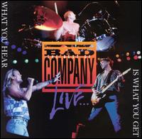 Bad Company - 1993 - The Best of Bad Company Live...What You Hear Is What You Get