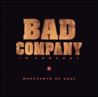 Bad Company - 2002 - In Concert: Merchants of Cool