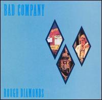 Bad Company - 1982 - Rough Diamonds