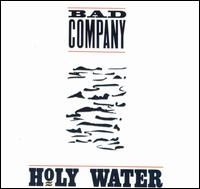 Bad Company - 1990 - Holy Water