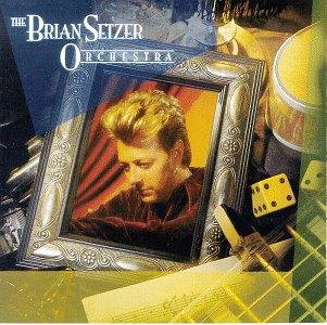 Brian Setzer - 1994 - The Brian Setzer Orchestra