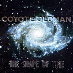 Coyote Oldman - 1995 The Shape of Time