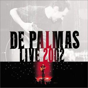 De Palmas - 2002 De Palmas live 2002