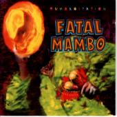 Fatal Mambo - 1996 Rumbagitation