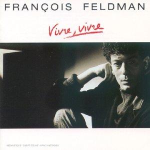 Francois Feldman - 1989 Vivre, Vivre
