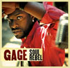 Gage - 2005 Soul Rebel