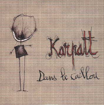 KARPATT - 2004 Dans le caillou
