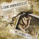 L ame Immortelle - 2003 Als die Liebe starb